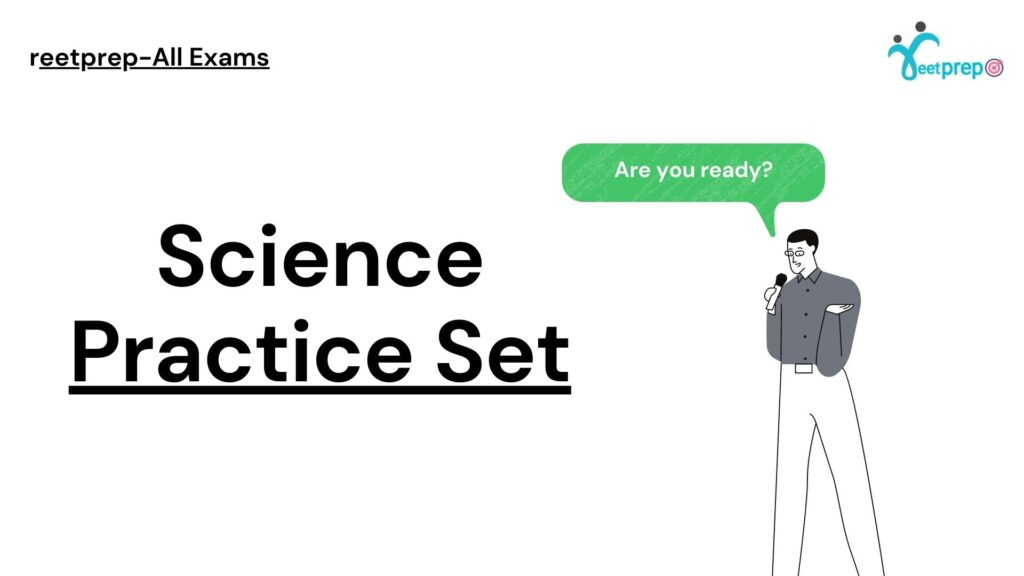 REET Science Practice Set