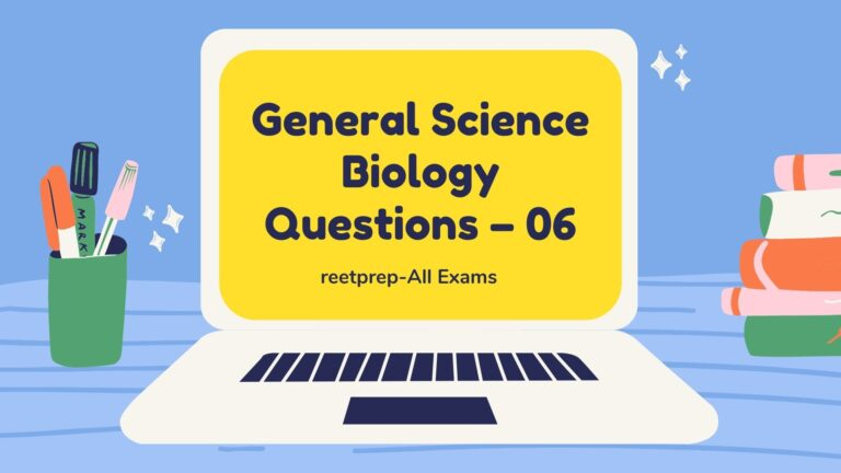 General Science Biology Questions – 06