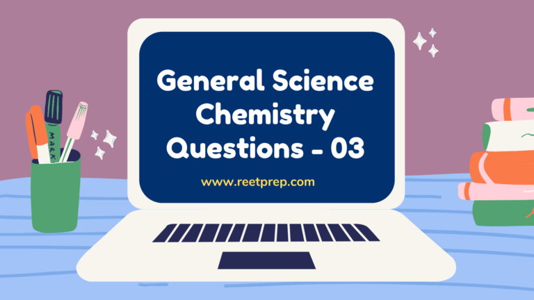 General Science Chemistry Questions - 03