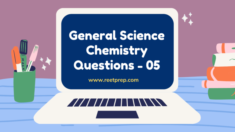 General Science Chemistry Questions - 05